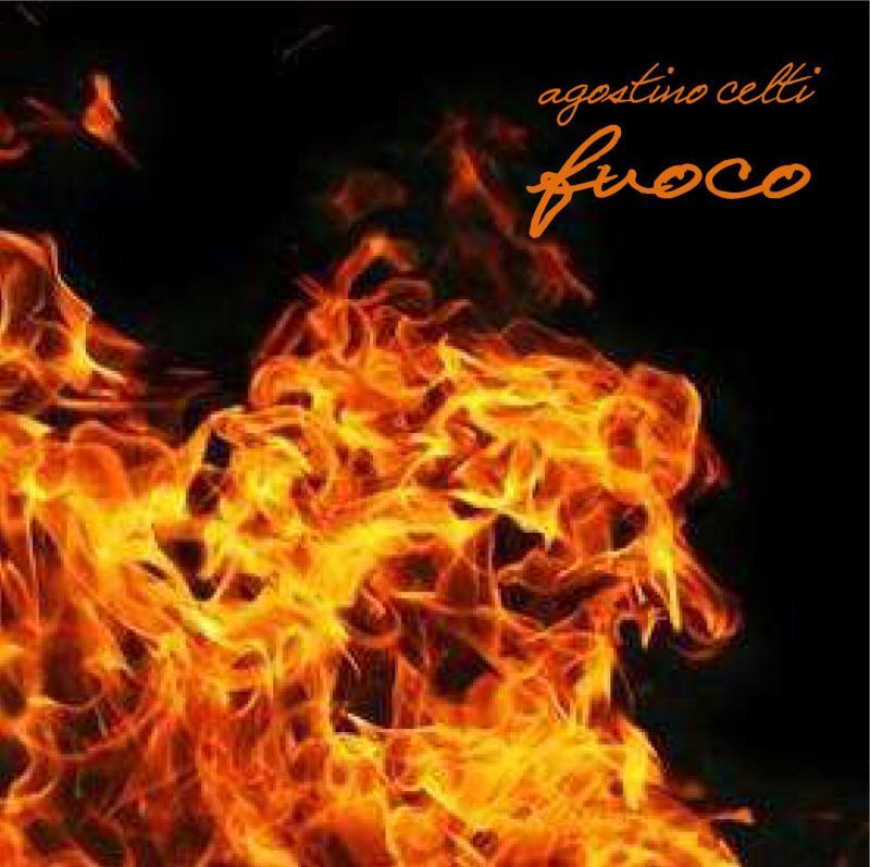 agostino celti-FUOCO-2013-2015-cover