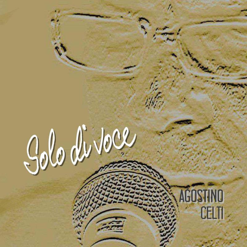Agostino Celti-Solo di voce-Cover 2016